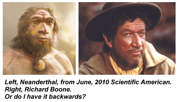 Neanderthal man and Richard Boone compared